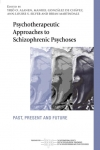 Psychotherapeutic Approaches to Schizophrenic Psychoses